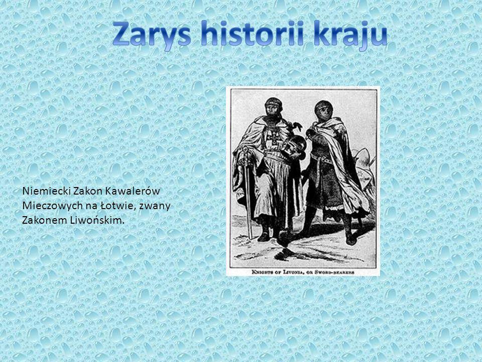 Niemiecki Zakon Kawalerów Mieczowych na Łotwie, zwany Zakonem Liwońskim.