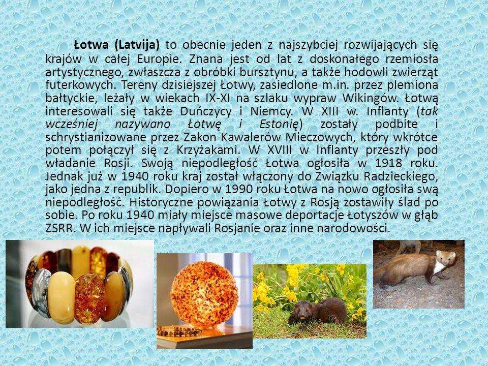 Łotwa (Latvija) to obecnie jeden z najszybciej rozwijających się krajów w całej Europie.