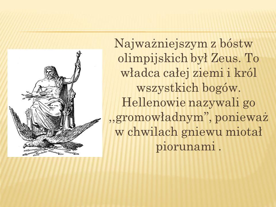 Najważniejszym z bóstw olimpijskich był Zeus