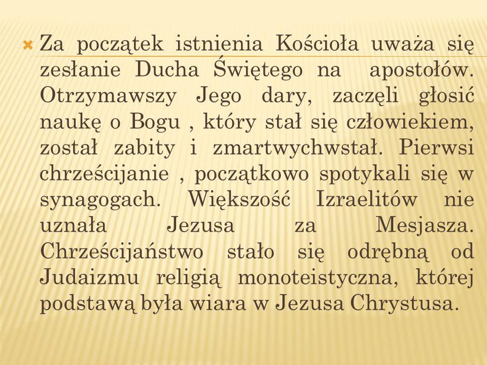 Za początek istnienia Kościoła uważa się zesłanie Ducha Świętego na apostołów.
