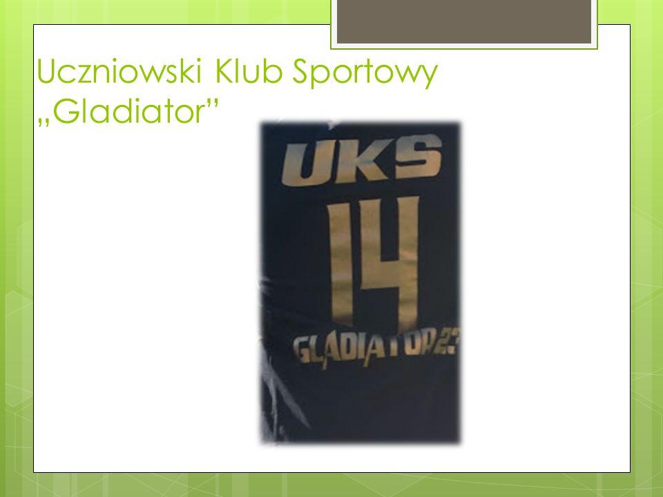 """Uczniowski Klub Sportowy """"Gladiator"""