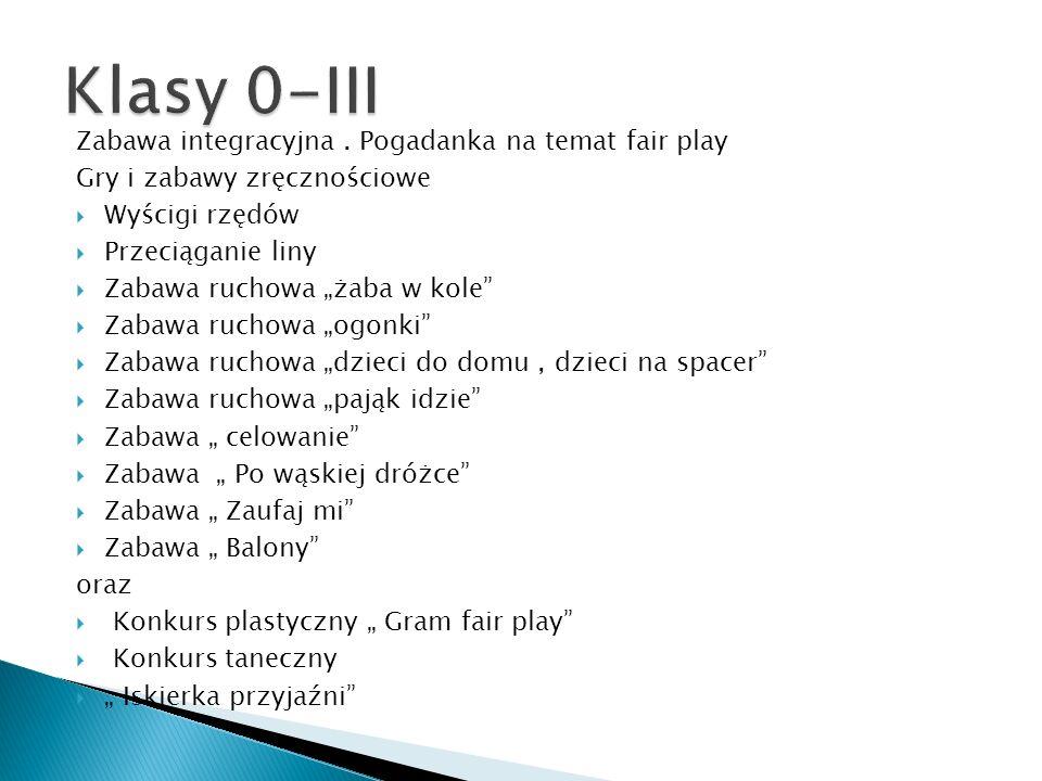 Klasy 0-III Zabawa integracyjna . Pogadanka na temat fair play