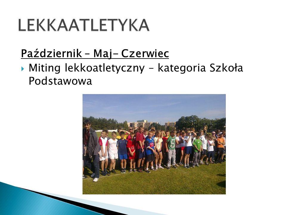 LEKKAATLETYKA Październik – Maj- Czerwiec