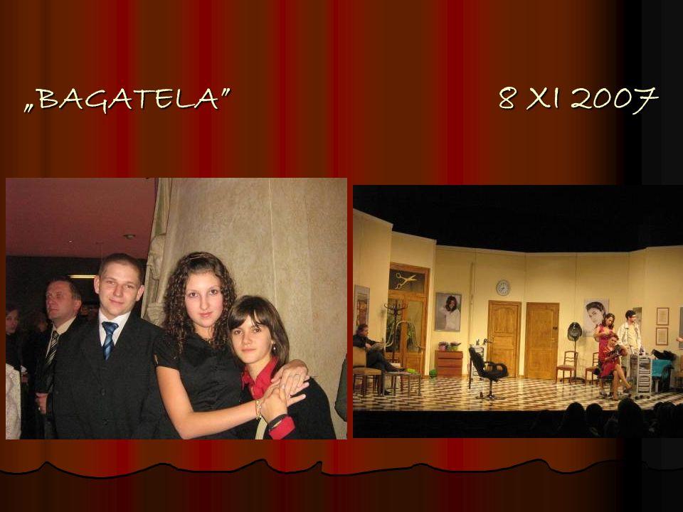 """""""BAGATELA 8 XI 2007"""