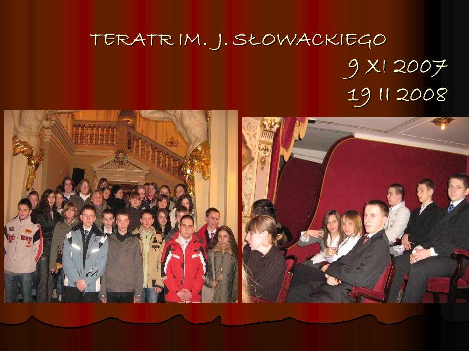 TERATR IM. J. SŁOWACKIEGO 9 XI 2007 19 II 2008
