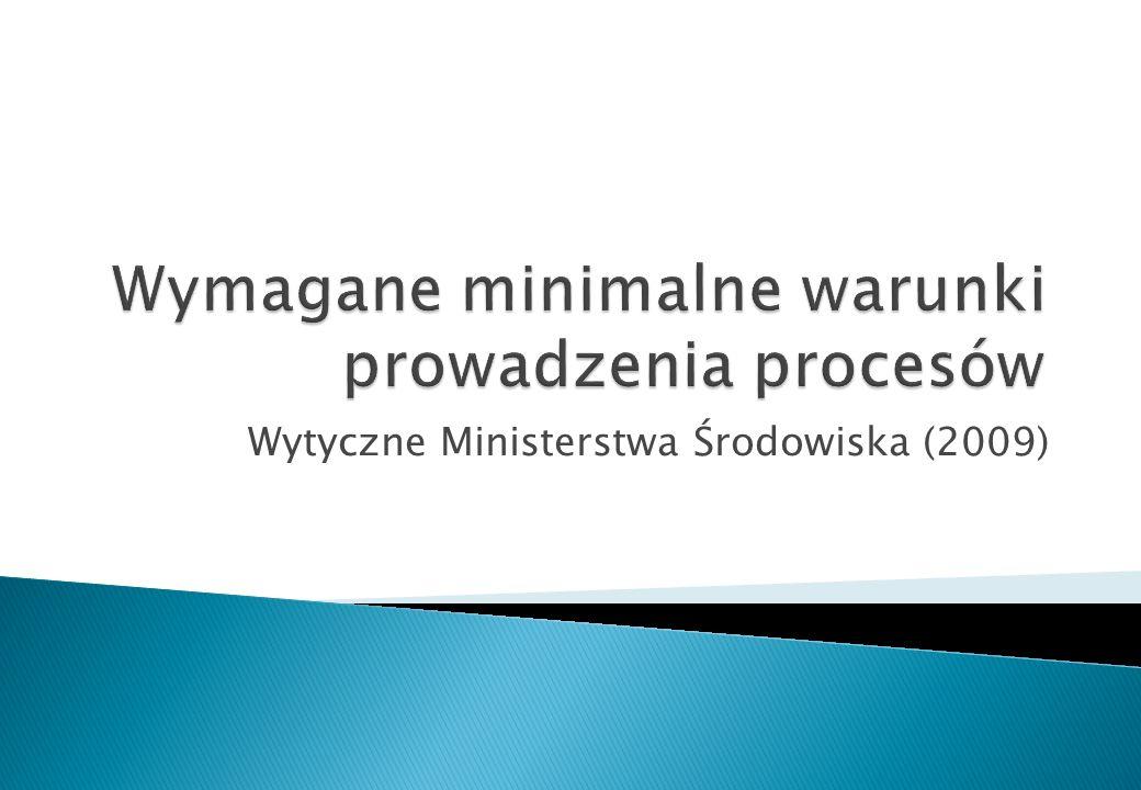 Wymagane minimalne warunki prowadzenia procesów