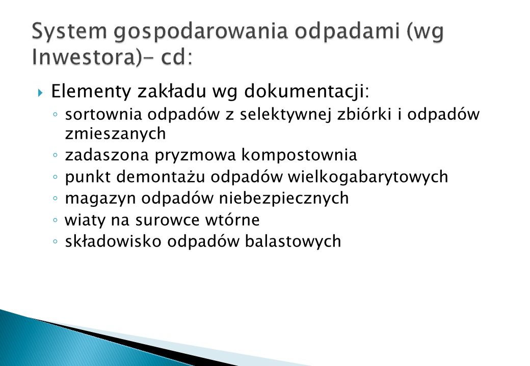 System gospodarowania odpadami (wg Inwestora)- cd: