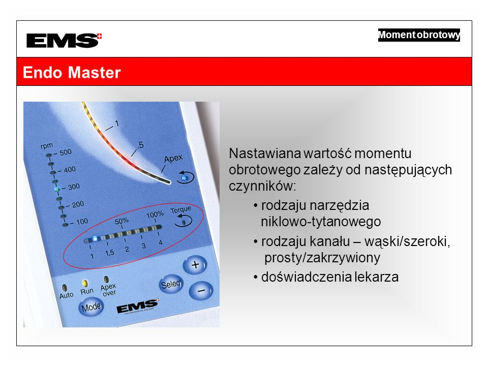Moment obrotowy Endo Master. Nastawiana wartość momentu obrotowego zależy od następujących czynników: