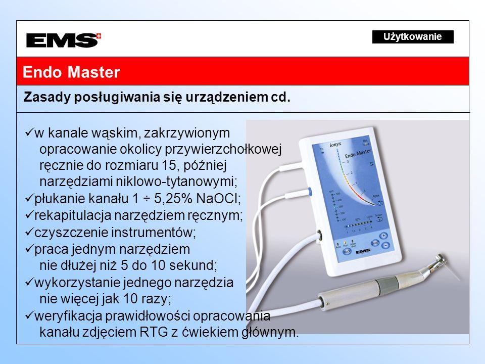Endo Master Zasady posługiwania się urządzeniem cd.