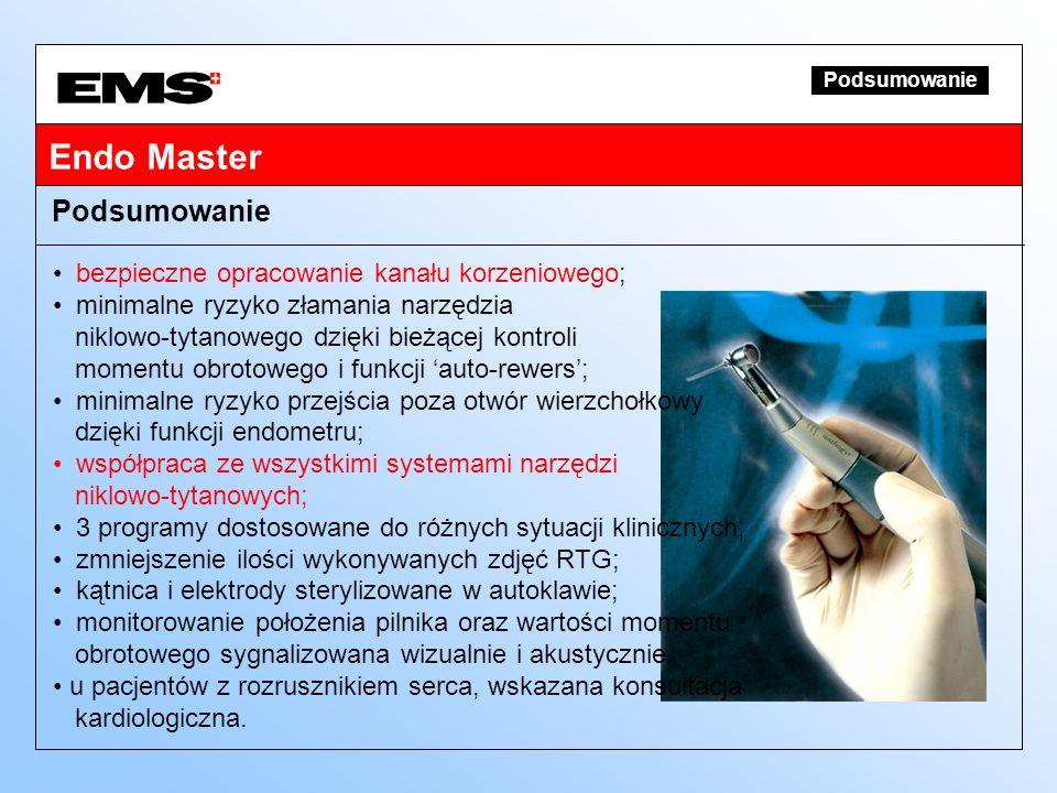 Endo Master Podsumowanie bezpieczne opracowanie kanału korzeniowego;