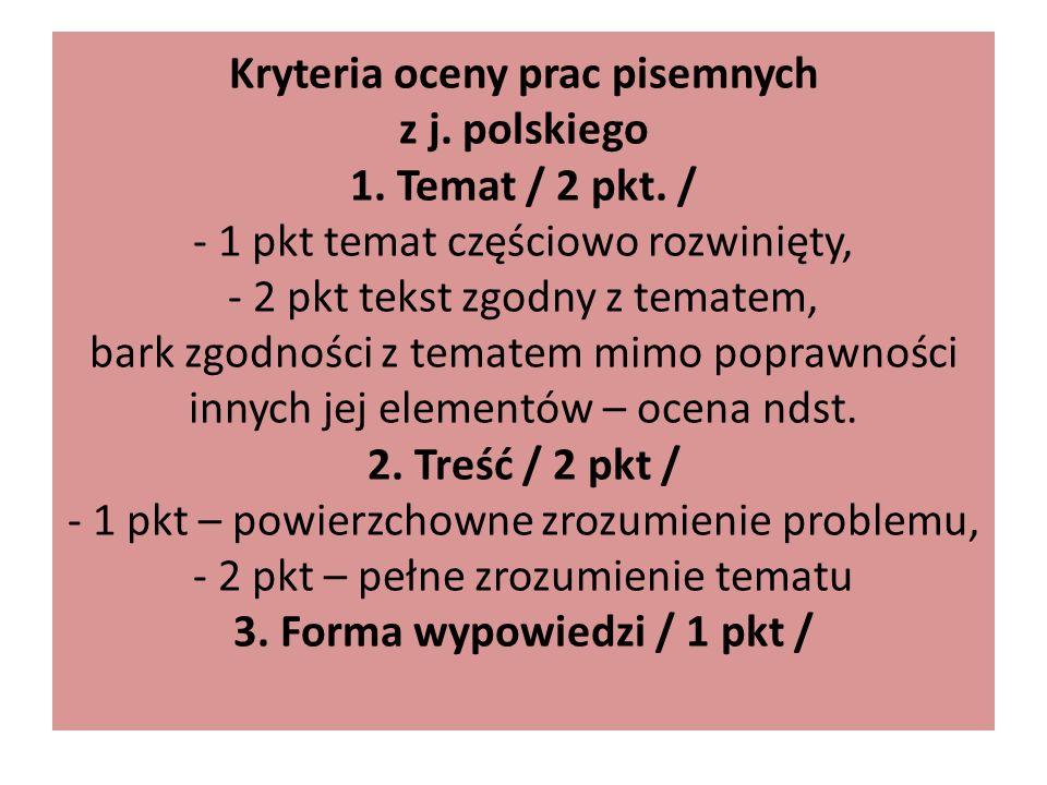Kryteria oceny prac pisemnych z j. polskiego 1. Temat / 2 pkt
