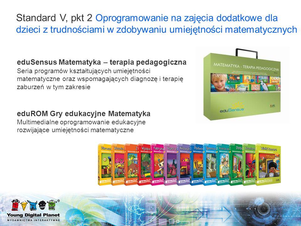 Standard V, pkt 2 Oprogramowanie na zajęcia dodatkowe dla dzieci z trudnościami w zdobywaniu umiejętności matematycznych