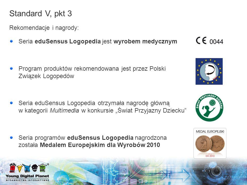 Standard V, pkt 3 Rekomendacje i nagrody: