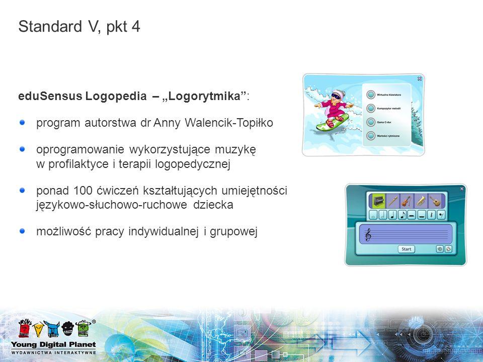 "Standard V, pkt 4 eduSensus Logopedia – ""Logorytmika :"
