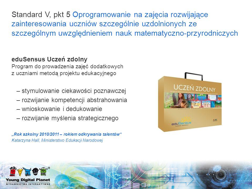 Standard V, pkt 5 Oprogramowanie na zajęcia rozwijające zainteresowania uczniów szczególnie uzdolnionych ze szczególnym uwzględnieniem nauk matematyczno-przyrodniczych