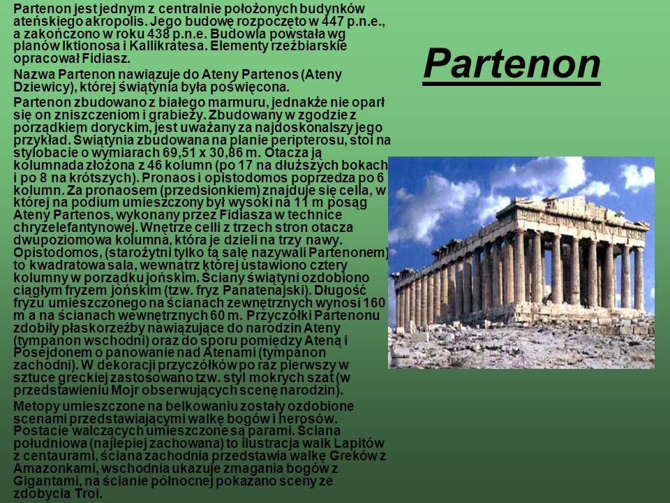 Partenon jest jednym z centralnie położonych budynków ateńskiego akropolis. Jego budowę rozpoczęto w 447 p.n.e., a zakończono w roku 438 p.n.e. Budowla powstała wg planów Iktionosa i Kallikratesa. Elementy rzeźbiarskie opracował Fidiasz.