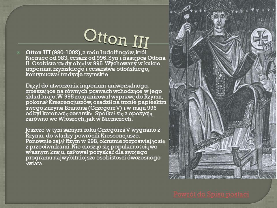 Otton III Powrót do Spisu postaci