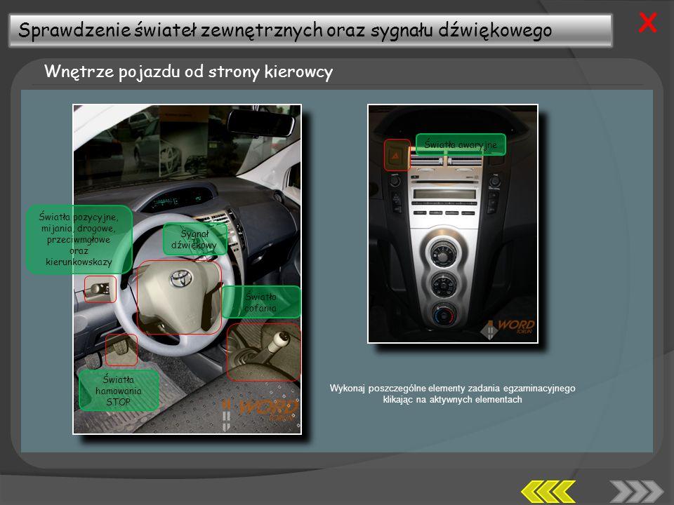 X Sprawdzenie świateł zewnętrznych oraz sygnału dźwiękowego