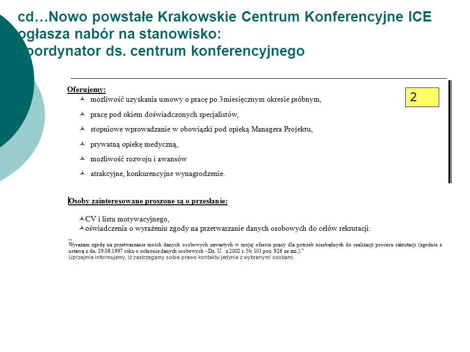cd…Nowo powstałe Krakowskie Centrum Konferencyjne ICE ogłasza nabór na stanowisko: koordynator ds. centrum konferencyjnego