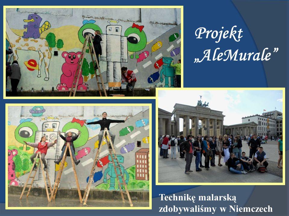 """Projekt """"AleMurale Technikę malarską zdobywaliśmy w Niemczech"""