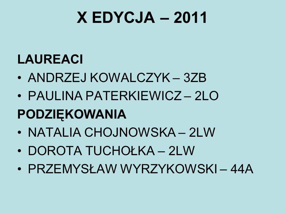 X EDYCJA – 2011 LAUREACI ANDRZEJ KOWALCZYK – 3ZB