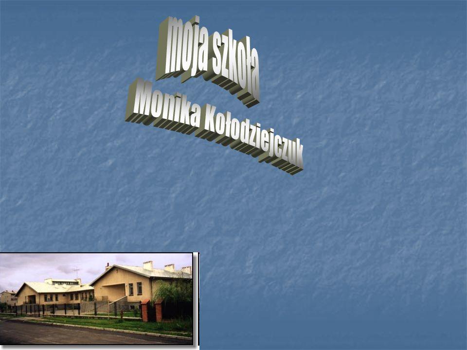 moja szkoła Monika Kołodziejczuk