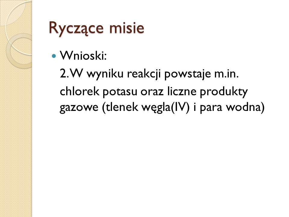 Ryczące misie Wnioski: 2. W wyniku reakcji powstaje m.in.