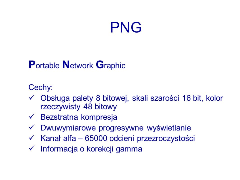 PNG Portable Network Graphic Cechy: