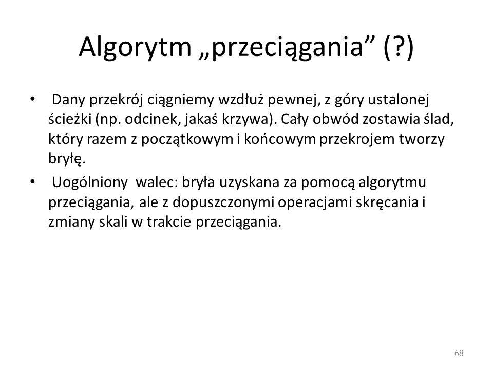 """Algorytm """"przeciągania ( )"""
