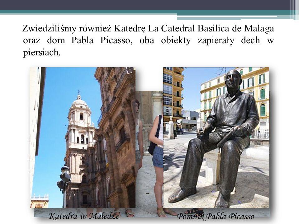 Zwiedziliśmy również Katedrę La Catedral Basilica de Malaga oraz dom Pabla Picasso, oba obiekty zapierały dech w piersiach.