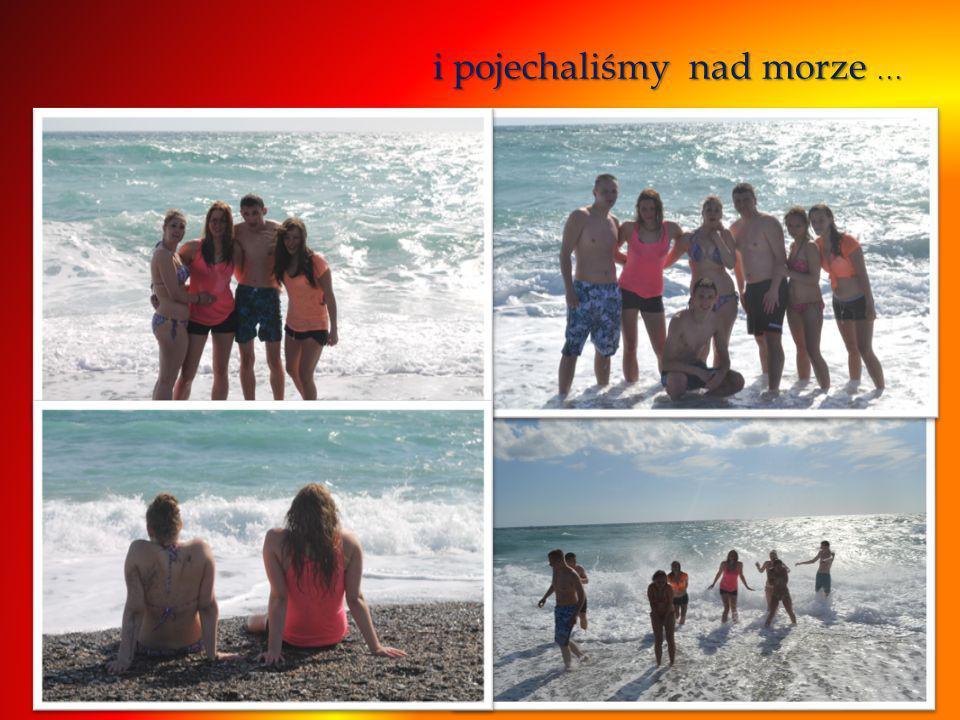 i pojechaliśmy nad morze …