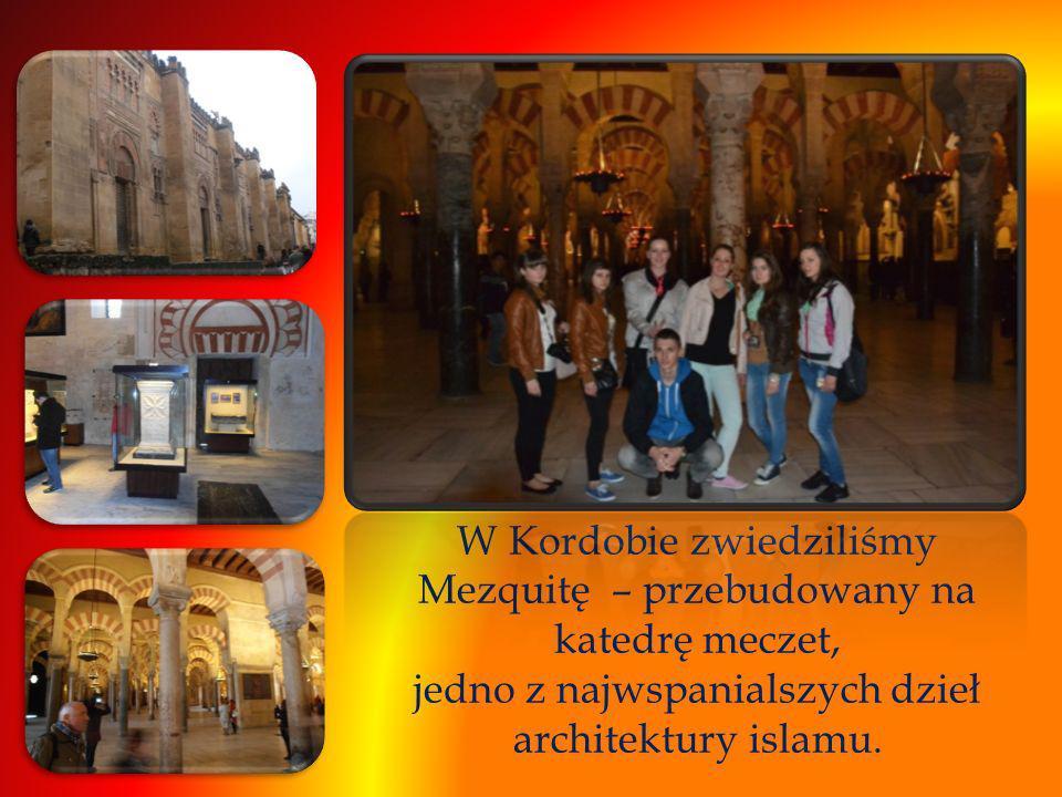 W Kordobie zwiedziliśmy Mezquitę – przebudowany na katedrę meczet, jedno z najwspanialszych dzieł architektury islamu.
