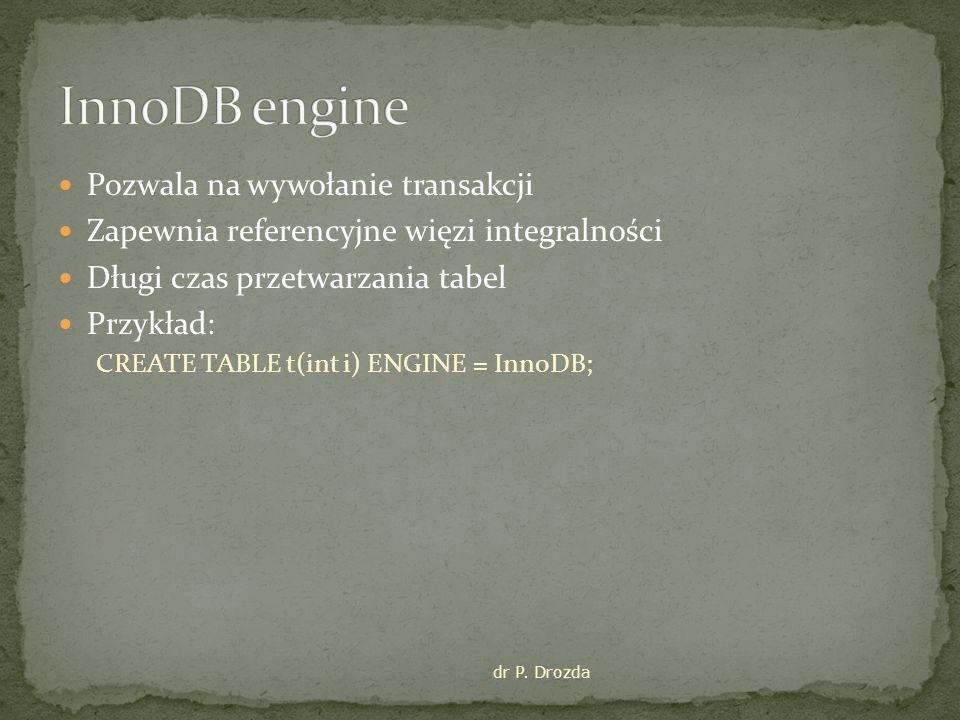 InnoDB engine Pozwala na wywołanie transakcji