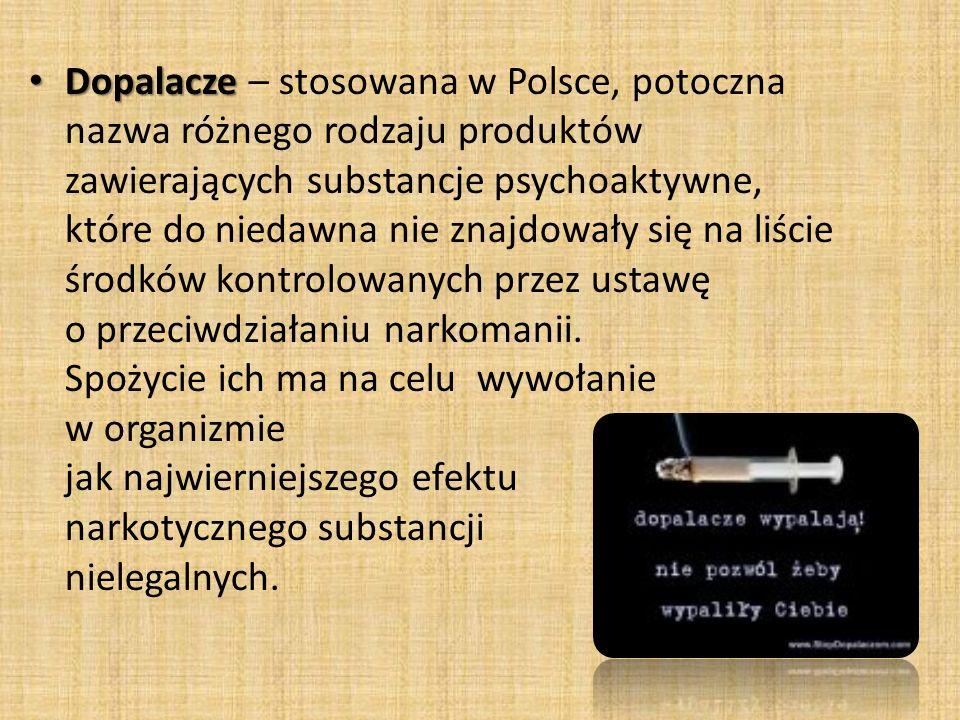 Dopalacze – stosowana w Polsce, potoczna nazwa różnego rodzaju produktów zawierających substancje psychoaktywne,