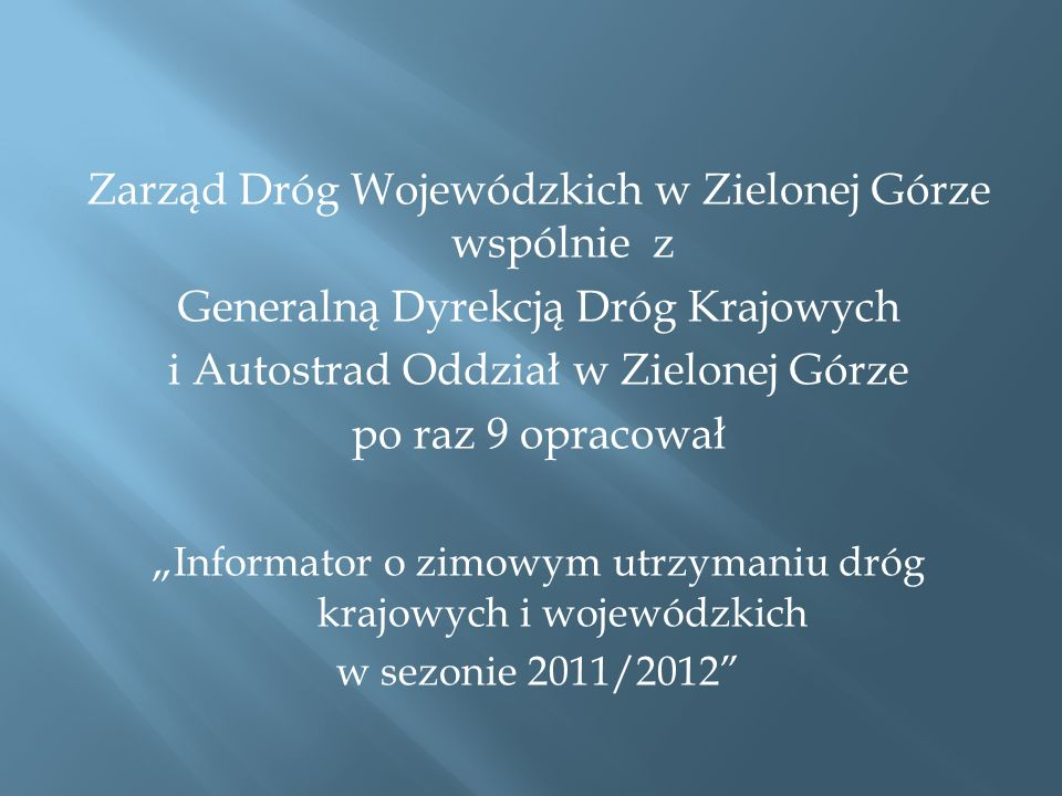 Zarząd Dróg Wojewódzkich w Zielonej Górze wspólnie z