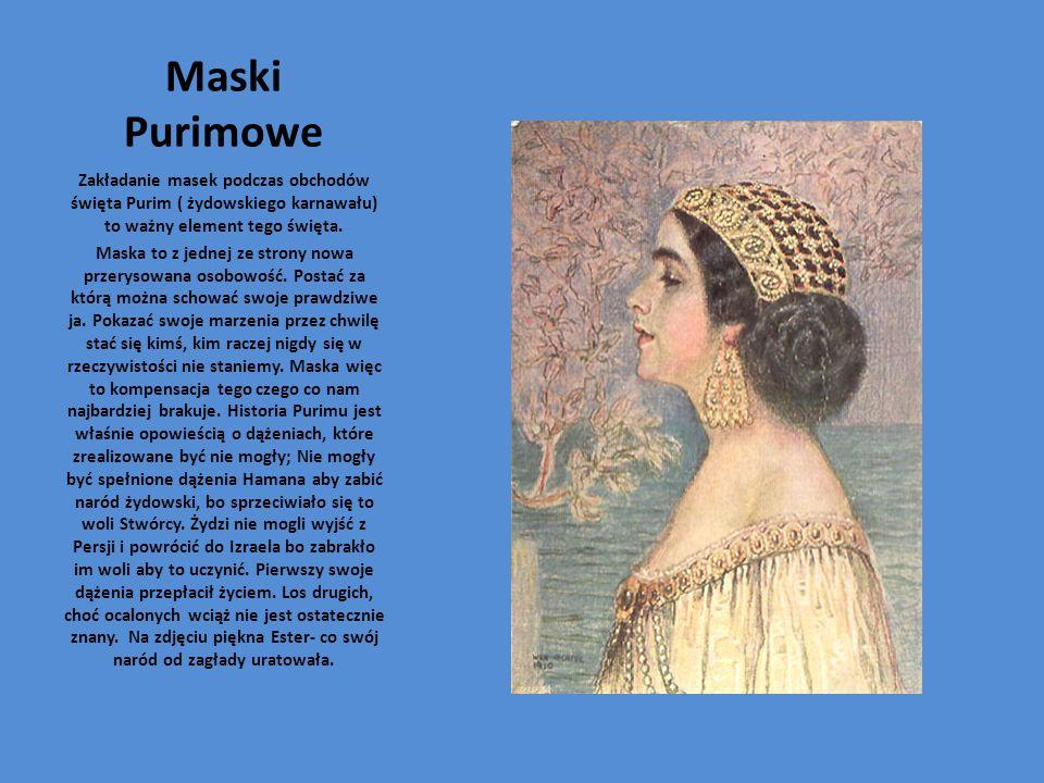 Maski Purimowe Zakładanie masek podczas obchodów święta Purim ( żydowskiego karnawału) to ważny element tego święta.