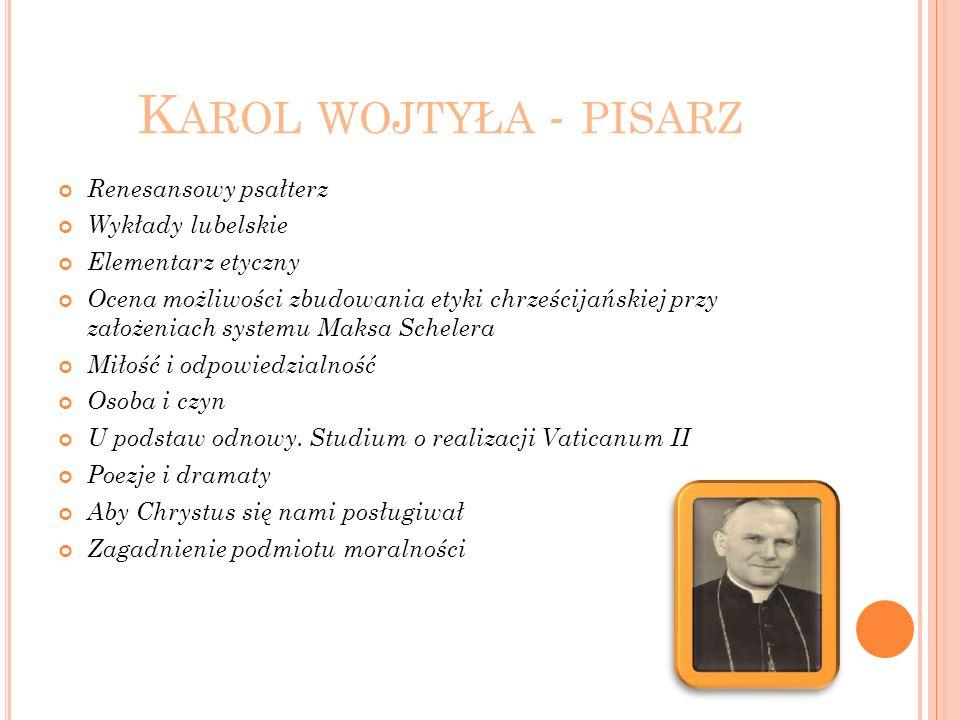 Karol wojtyła - pisarz Renesansowy psałterz Wykłady lubelskie