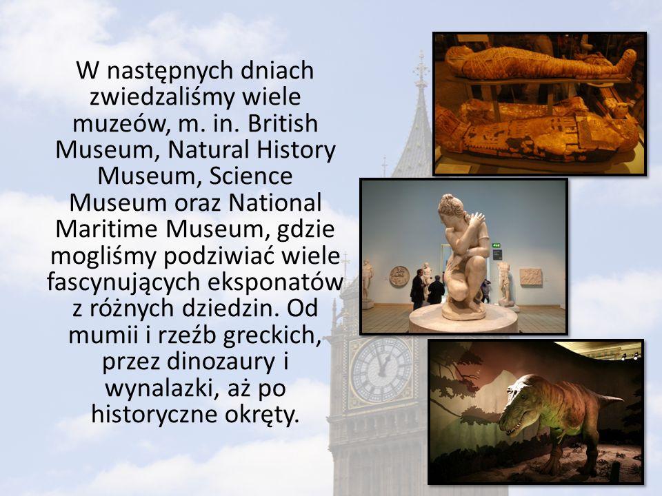 W następnych dniach zwiedzaliśmy wiele muzeów, m. in