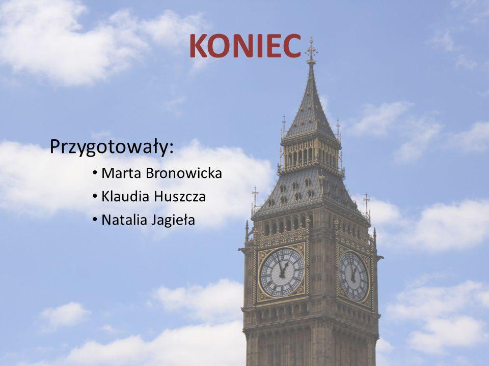 KONIEC Przygotowały: Marta Bronowicka Klaudia Huszcza Natalia Jagieła