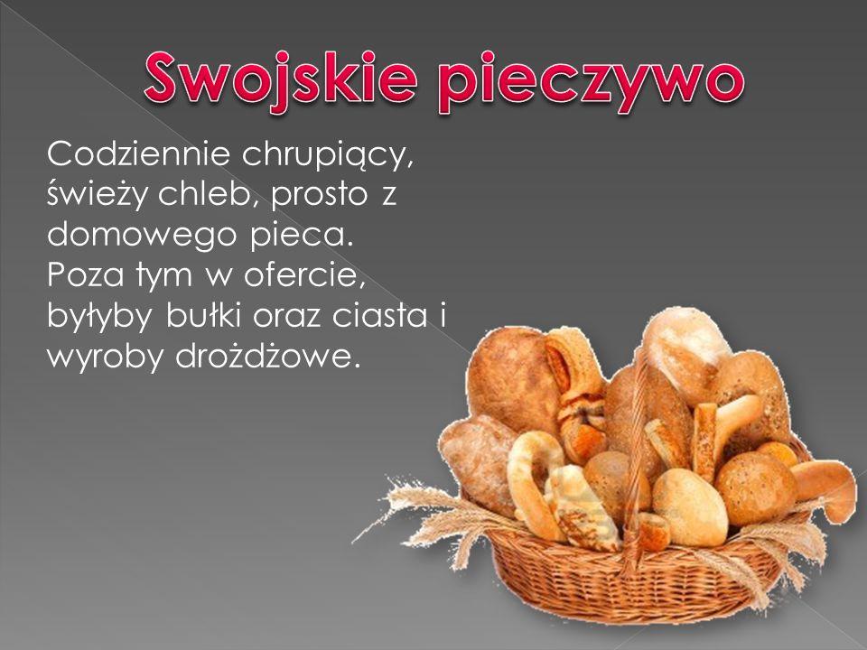 Swojskie pieczywo Codziennie chrupiący, świeży chleb, prosto z domowego pieca.