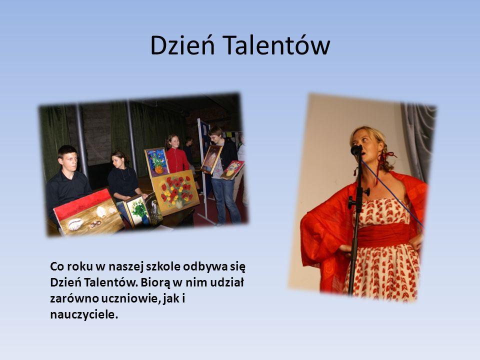 Dzień Talentów Co roku w naszej szkole odbywa się Dzień Talentów.