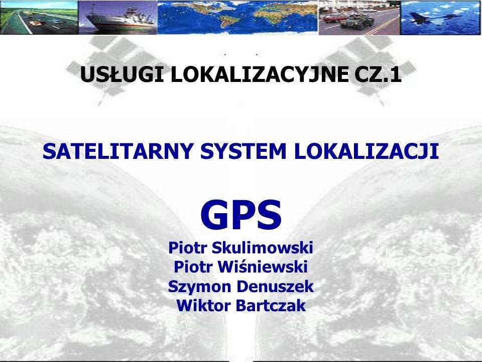 USŁUGI LOKALIZACYJNE CZ.1 SATELITARNY SYSTEM LOKALIZACJI