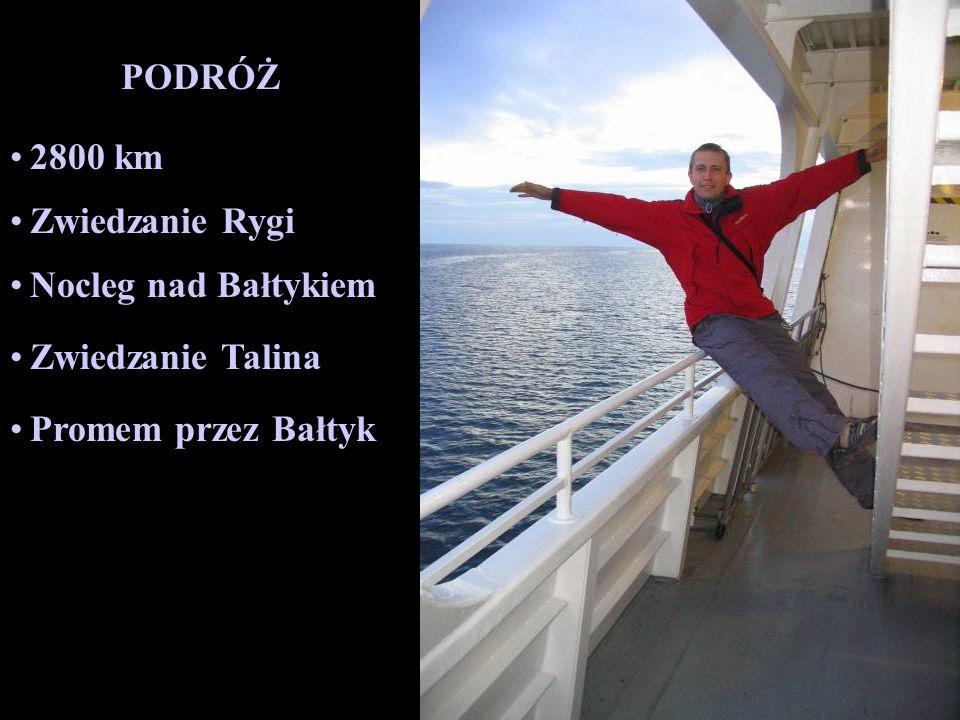 PODRÓŻ 2800 km Zwiedzanie Rygi Nocleg nad Bałtykiem Zwiedzanie Talina Promem przez Bałtyk