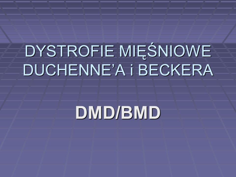 DYSTROFIE MIĘŚNIOWE DUCHENNE'A i BECKERA