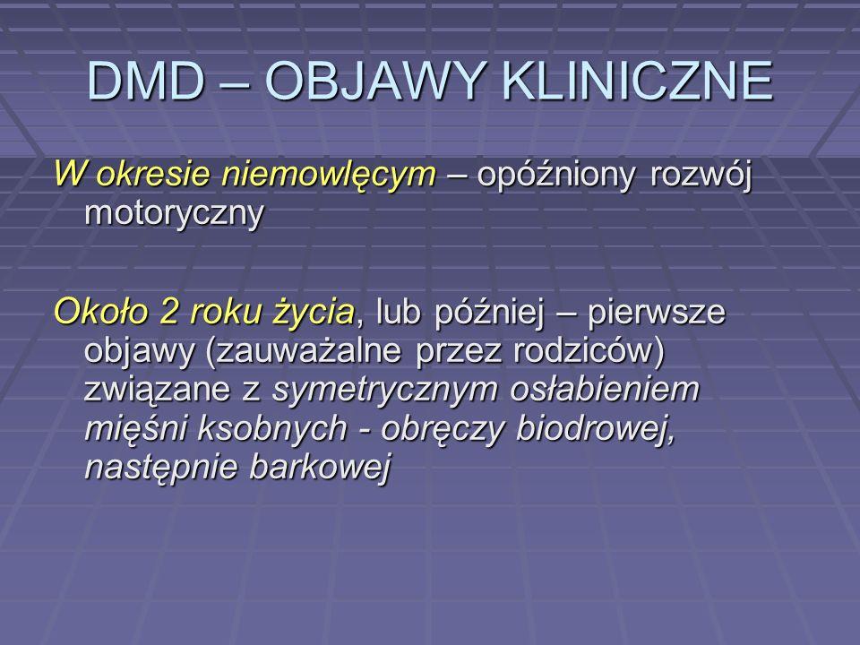 DMD – OBJAWY KLINICZNE W okresie niemowlęcym – opóźniony rozwój motoryczny.
