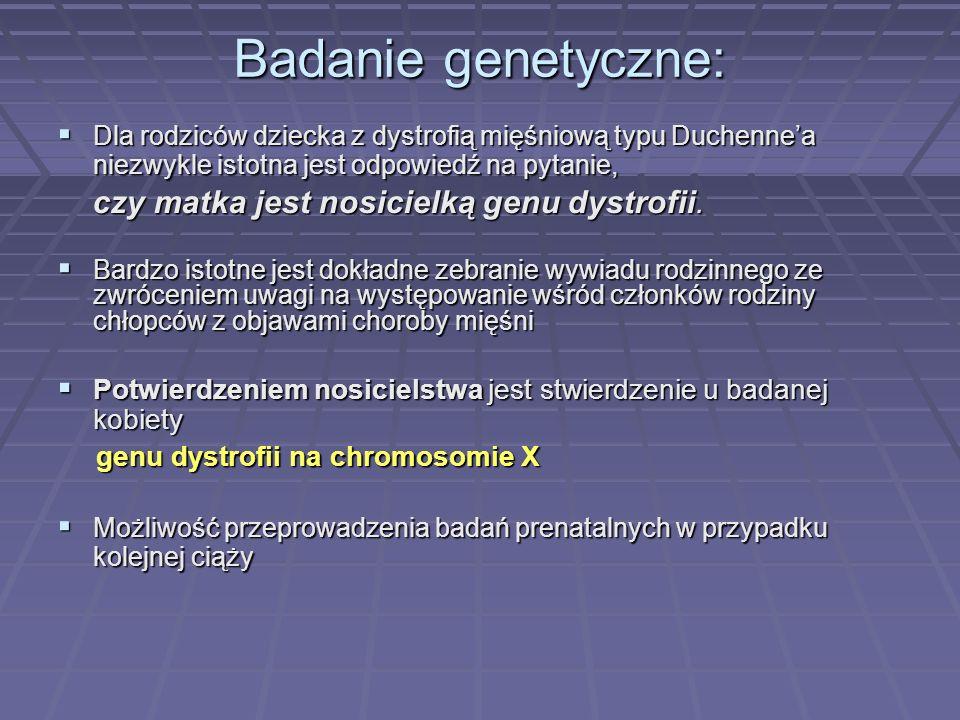 Badanie genetyczne: czy matka jest nosicielką genu dystrofii.