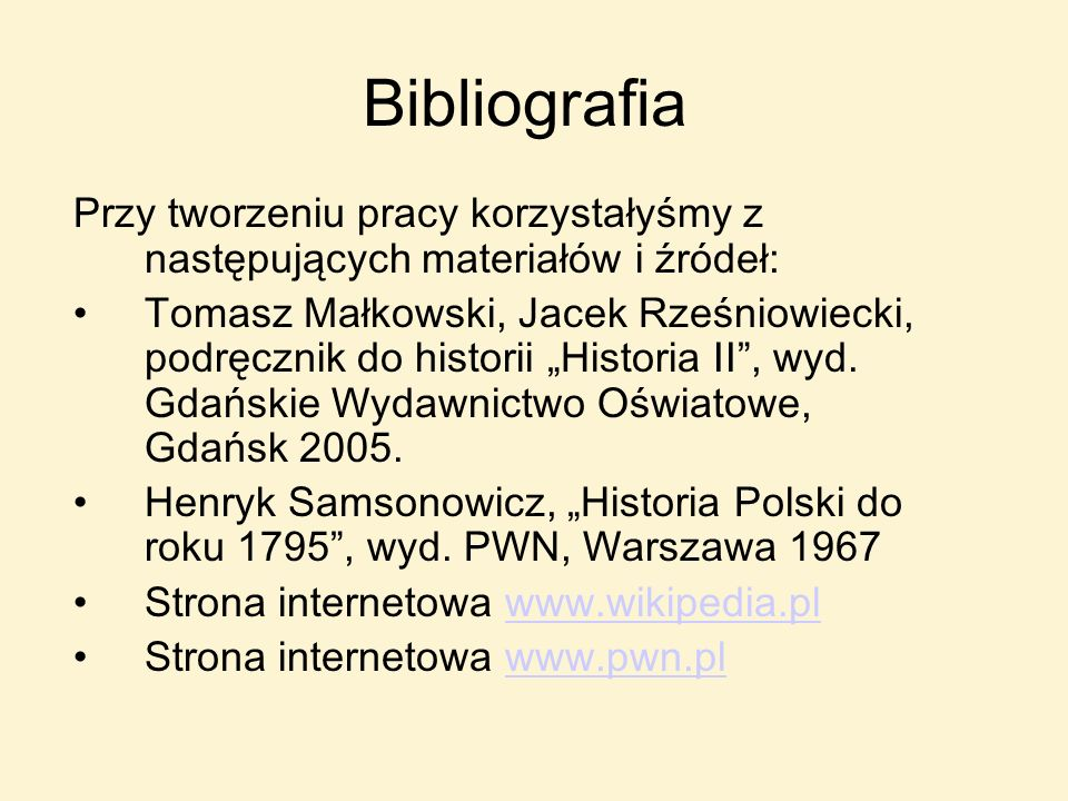 Bibliografia Przy tworzeniu pracy korzystałyśmy z następujących materiałów i źródeł: