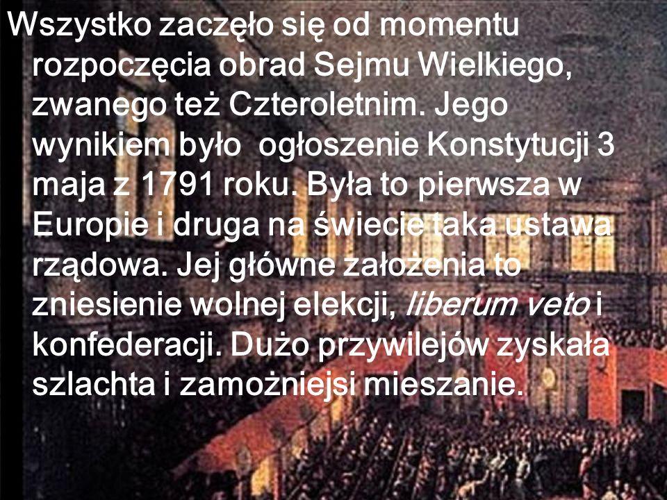 Wszystko zaczęło się od momentu rozpoczęcia obrad Sejmu Wielkiego, zwanego też Czteroletnim.