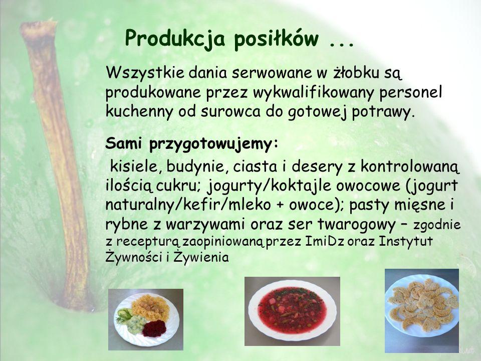 Produkcja posiłków ... Wszystkie dania serwowane w żłobku są produkowane przez wykwalifikowany personel kuchenny od surowca do gotowej potrawy.