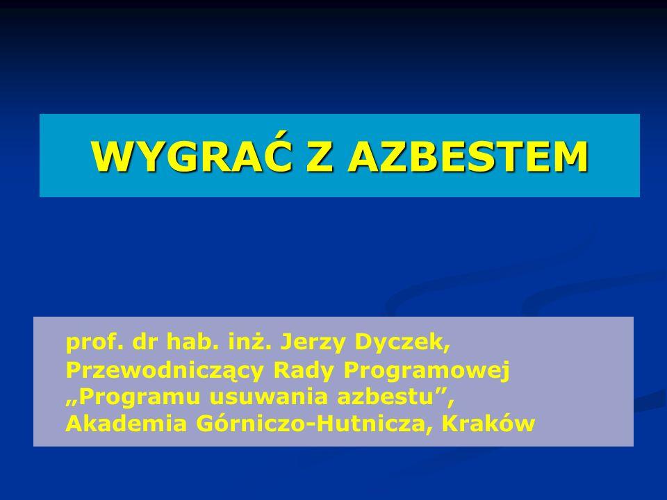 WYGRAĆ Z AZBESTEM prof. dr hab. inż.